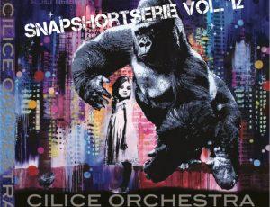 CILICE ORCHESTRA SnapShotsSerie Vol. 12
